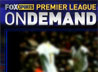 Fox Sports EPL Video on Demand